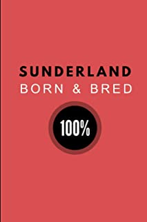 Sunderland Born & Bred 100%: 2 in 1 Half Lined and Half Blank Paper Notebook, Customised Journal For Mackems