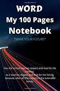 WORD My 100 Pages Notebook: MAKE YOUR FUTUR