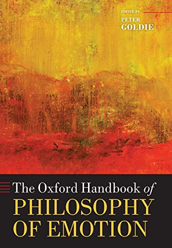 Compare Textbook Prices for The Oxford Handbook of Philosophy of Emotion Oxford Handbooks Reprint Edition ISBN 9780199654376 by Goldie, Peter