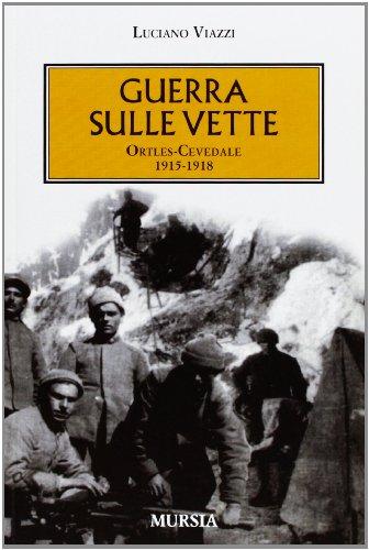 Guerra sulle vette: Ortles-Cevedale: 1915-1918