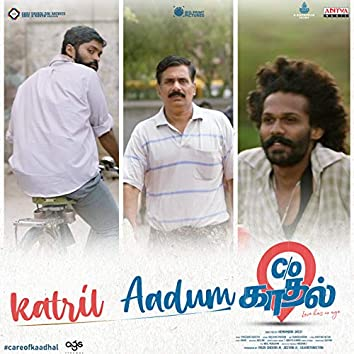 """Katril Aadum (From """"Care of Kaadhal"""")"""