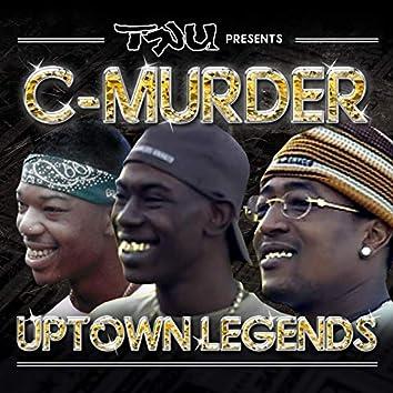 Tru Presents C-Murder: Uptown Legends