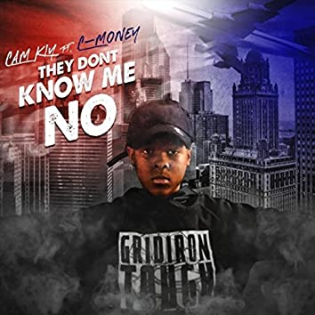They Don't Know Me No (feat. C-Money)