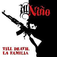 Till Death, La Familia by Ill Ni帽o