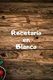Recetario en Blanco: Libro de Recetas en Blanco | 110 Páginas...