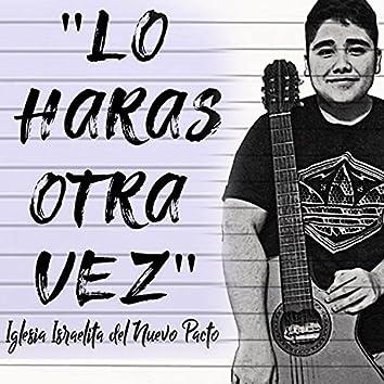 Lo Haras Otra Vez