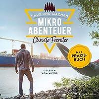 Mikroabenteuer - Das Praxisbuch Hörbuch