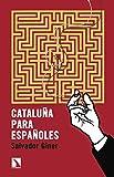 Cataluña para españoles (COLECCION MAYOR)