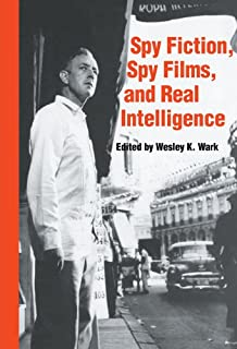 Spy Fiction, Spy Films and Real Intelligence (Studies in Intelligence)