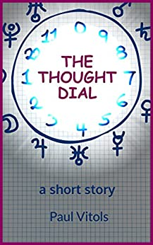 The Thought Dial by [Paul Vitols]