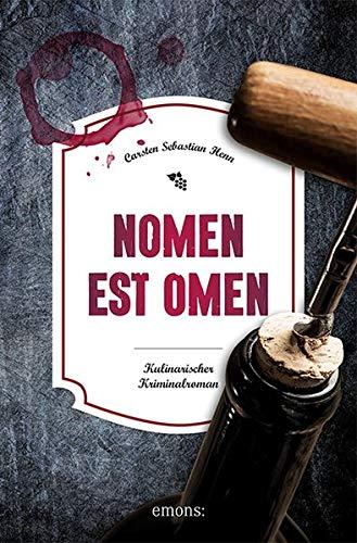 Nomen est Omen: Kulinarischer Kriminalroman (Julius Eichendorff)