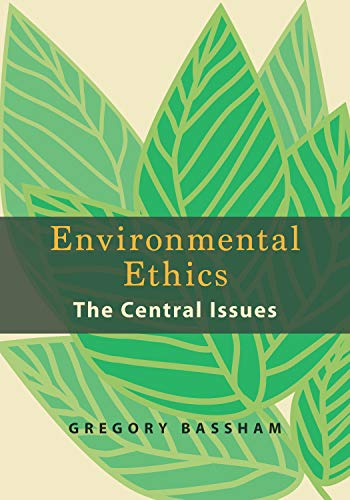 Environmental Ethics: The Central Issues