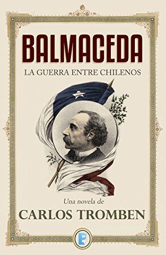 Balmaceda: La guerra entre chilenos