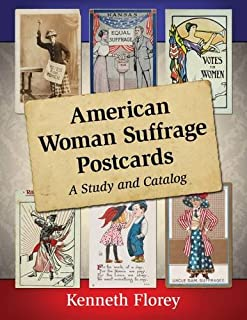 American Woman Suffrage Postcards: A Study and Catalog
