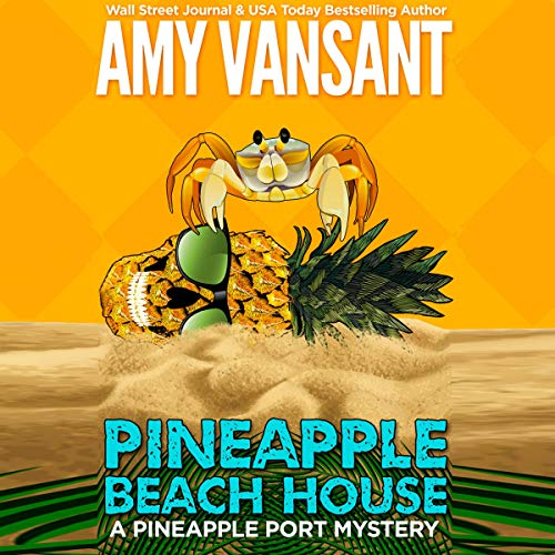 Pineapple Beach House: A Pineapple Port Mystery cover art