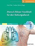 Mensch Körper Krankheit für den Rettungsdienst: Mit Zugang zur Medizinwelt - Stephan Dönitz