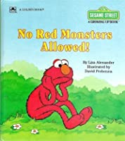 No Red Monsters Allowed! (Sesame Street Growing Up Book) 0307120511 Book Cover