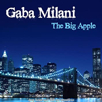 The Big Apple (A Journey Into Deep House and Chill Out)