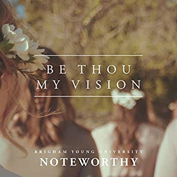 Be Thou My Vision - Single