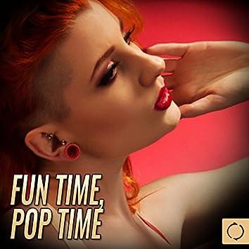 Fun Time, Pop Time
