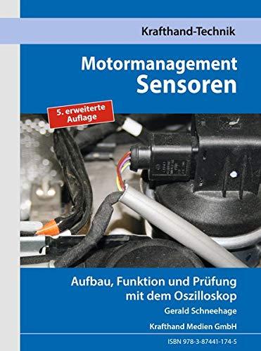 Motormanagement Sensoren: Aufbau, Funktion und Prüfung mit dem Oszilloskop (Krafthand Fachwissen: Technik)