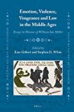 Emotion, Violence, Vengeance and Law in the Middle Ages (Medieval Law and Its Practice)