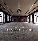 Das Südbahnhotel: Am Zauberberg des Wiener Fin de Siècle / the Magic Mountain of Vienna's Fin de Siècle (Gebundene Ausgabe)