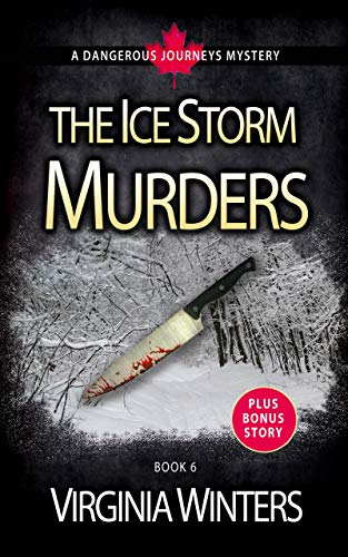 Book: The Ice Storm Murders (Dangerous Journeys Book 6) by Virginia Winters
