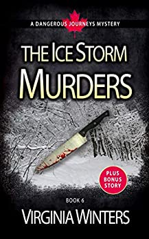 The Ice Storm Murders (Dangerous Journeys Book 6) by [Virginia Winters]