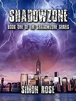 Shadowzone: Book One of the Shadowzone Series by [Simon Rose]