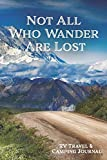 RV Travel & Camping Journal (Not All Who Wander Are Lost) (Adventure Journals & Log Books)