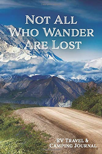 RV Travel & Camping Journal (Not All Who Wander Are Lost) (Caravanning Campsite Log Books)