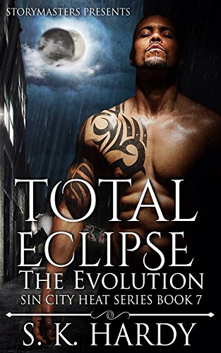 TOTAL ECLIPSE: The Evolution (Sin City Heat Series Book 7) (English Edition)