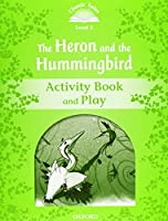 Heron and Hummingbird Activity Book & Play (Classic Tales: Level 3)