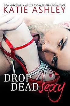 Drop Dead Sexy by [Katie Ashley]