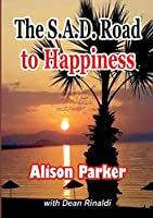 The S.A.D. Road To Happiness