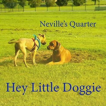 Hey Little Doggie