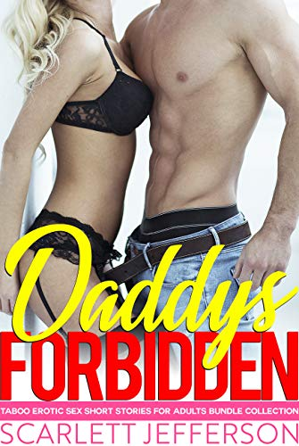 Daddy's Forbidden Taboo Erotic Sex Short Stories for Adults Bundle Collection