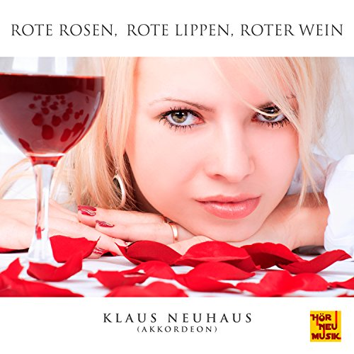 Rote Rosen, rote Lippen, roter Wein (Akkordeon Version)