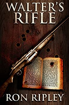 Walter's Rifle: Supernatural Horror with Scary Ghosts & Haunted Houses (Haunted Collection Series Book 2) by [Ron Ripley, Scare Street, Emma Salam]