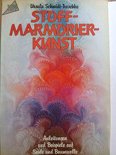 Stoff - Marmorierkunst. Anleitungen und Beispiele auf Seide und Baumwolle.