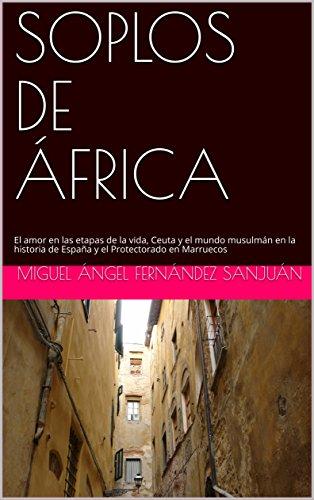 SOPLOS DE ÁFRICA: El amor en las etapas de la vida, Ceuta y el mundo musulmán
