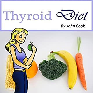 Thyroid Diet     Lose Weight Fast and Control Your Metabolism Despite Hypothyroidism              By:                                                                                                                                 John Cook                               Narrated by:                                                                                                                                 Jason Blakely                      Length: 55 mins     29 ratings     Overall 4.7