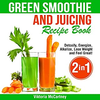 Green Smoothie and Juicing Recipe Book audiobook cover art