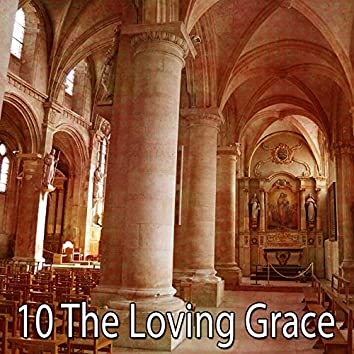 10 The Loving Grace