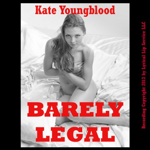Barely Legal     Five Young Slut Erotica Stories              By:                                                                                                                                 Kate Youngblood                               Narrated by:                                                                                                                                 Nichelle Gregory,                                                                                        Poetess Connie                      Length: 1 hr and 34 mins     4 ratings     Overall 4.3