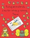 Estoy aprendiendo a escribir letras y números - Pascua: libros de seguimiento de letras para niños de 4 a 8 años, páginas para aprender a escribir ... para niños, libro para aprender a escribir