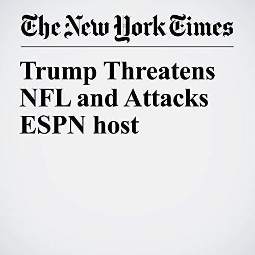 Trump Threatens NFL and Attacks ESPN host copertina