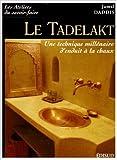 Le Tadelakt - Une technique millénaire d'enduit à la chaux de Jamal Daddis ( 11 octobre 2007 ) - Edisud (11 octobre 2007) - 11/10/2007