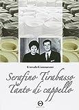 Serafino Tirabasso. Tanto di cappello